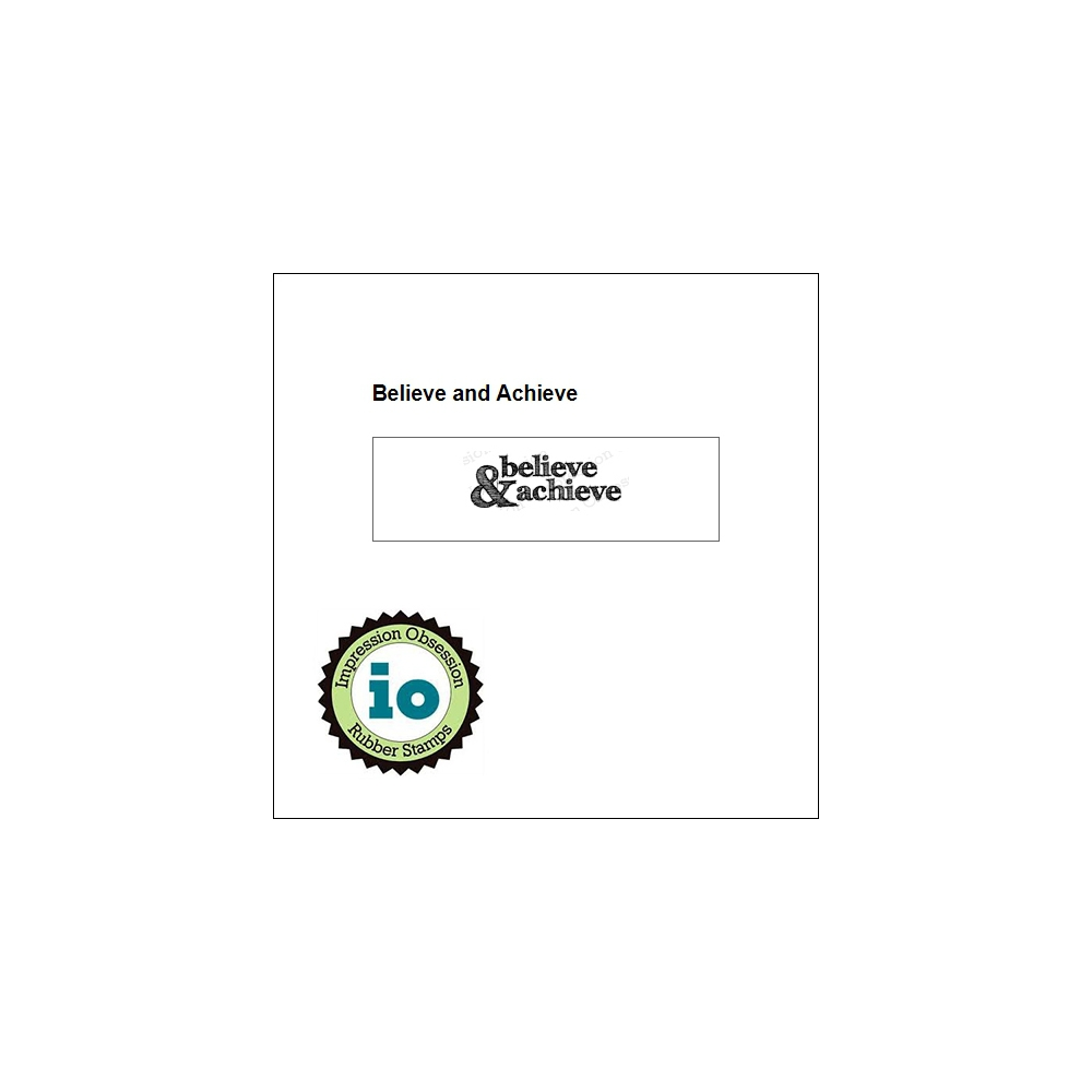 Impression Obsession Wood Mounted Stamp Believe and Achieve B14327