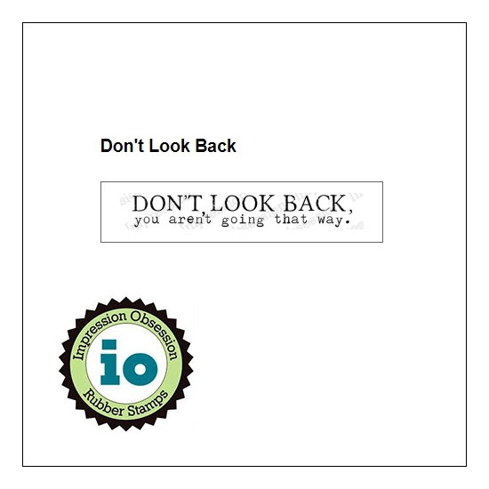 Impression Obsession Wood Mounted Stamp Don't Look Back B17240