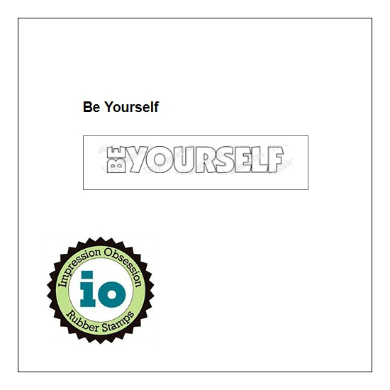 Impression Obsession Wood Mounted Stamp Be Yourself B3906