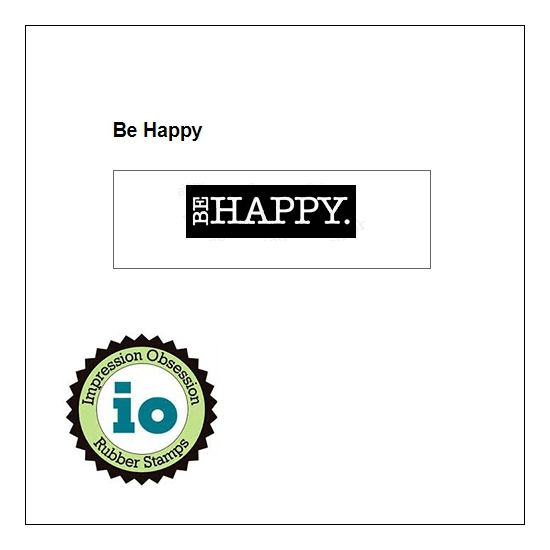 Impression Obsession Wood Mounted Stamp Be Happy B14083