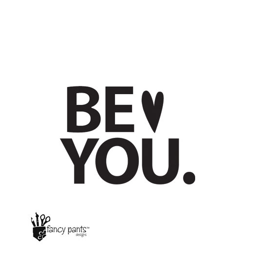 Fancy Pants Designs Mini Acrylic Clear Stamp Be You Be You Collection