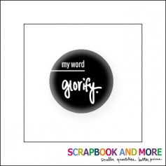 Scrapbook and More Badge Button Black My Word Glorify