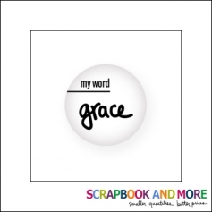 Scrapbook and More Badge Button White My Word Grace