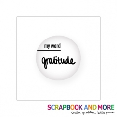 Scrapbook and More Badge Button White My Word Gratitude