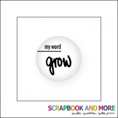 Scrapbook and More Badge Button White My Word Grow