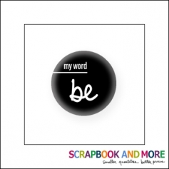 Scrapbook and More Badge Button Black My Word Be