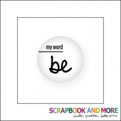 Scrapbook and More Badge Button White My Word Be
