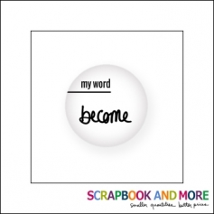 Scrapbook and More Badge Button White My Word Become