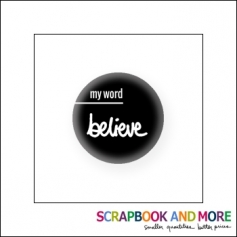 Scrapbook and More Badge Button Black My Word Believe