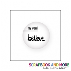 Scrapbook and More Badge Button White My Word Believe