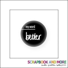 Scrapbook and More Badge Button Black My Word Better