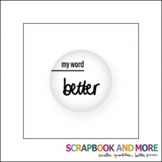 Scrapbook and More Badge Button White My Word Better