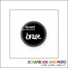 Scrapbook and More Badge Button Black My Word Brave