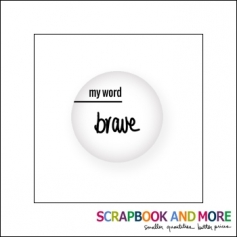 Scrapbook and More Badge Button White My Word Brave