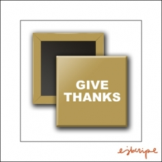 Scrapbook and More Square Flair Badge Button Gold Give Thanks by Elise Blaha Cripe