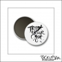 Scrapbook and More Round Flair Badge Button White Black Script Trust Your Gut by Beshka Kueser