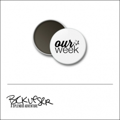 Scrapbook and More Round Flair Badge Button White Our Week by Beshka Kueser