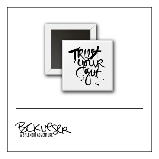 Scrapbook and More Square Flair Badge Button White Black Script Trust Your Gut by Beshka Kueser