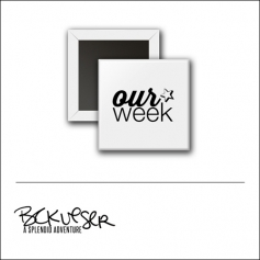 Scrapbook and More Square Flair Badge Button White Our Week by Beshka Kueser