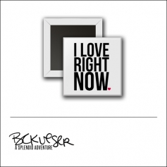 Scrapbook and More Square Flair Badge Button White I Love Right Now by Beshka Kueser