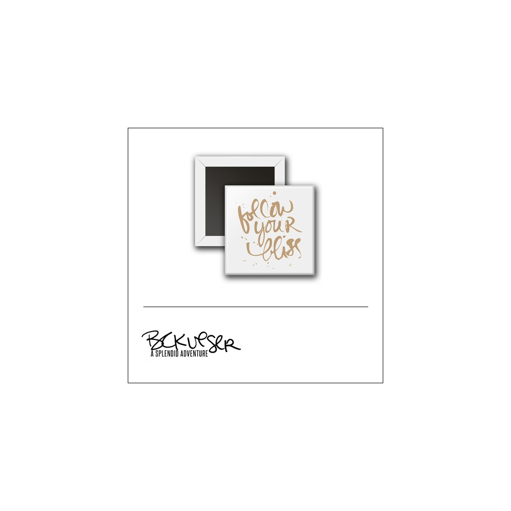 Scrapbook and More Square Flair Badge Button White Gold Script Follow Your Bliss by Beshka Kueser
