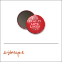 Scrapbook and More Round Flair Badge Button Red This Is What Love Looks Like by Elise Blaha Cripe
