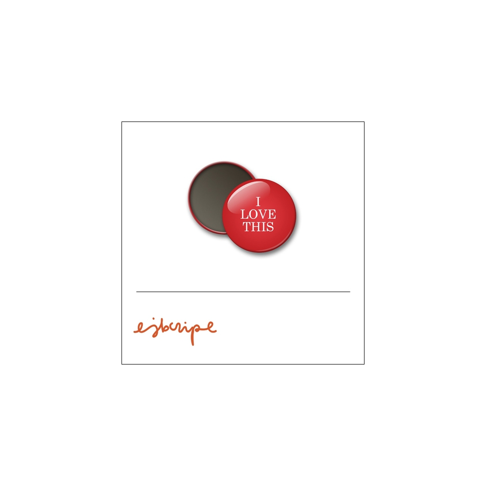 Scrapbook and More Round Flair Badge Button Red I Love This by Elise Blaha Cripe