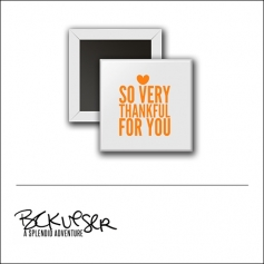 Scrapbook and More Square Flair Badge Button So Very Thankful For You by Beshka Kueser