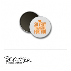 Scrapbook and More Round Flair Badge Button So Very Thankful For You by Beshka Kueser