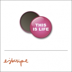 Scrapbook and More 1 inch Round Flair Badge Button Pink This Is Life by Elise Blaha Cripe