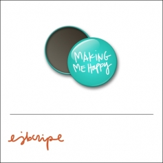 Scrapbook and More 1 inch Round Flair Badge Button Teal Making Me Happy by Elise Blaha Cripe