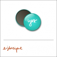 Scrapbook and More 1 inch Round Flair Badge Button Teal Yes by Elise Blaha Cripe