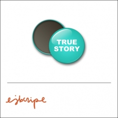 Scrapbook and More 1 inch Round Flair Badge Button Teal True Story by Elise Blaha Cripe