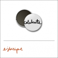 Scrapbook and More 1 inch Round Flair Badge Button White Celebrate by Elise Blaha Cripe