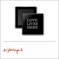 Scrapbook and More 1 inch Square Flair Badge Button Black Love Lives Here by Elise Blaha Cripe