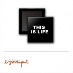 Scrapbook and More 1 inch Square Flair Badge Button Black This Is Life by Elise Blaha Cripe
