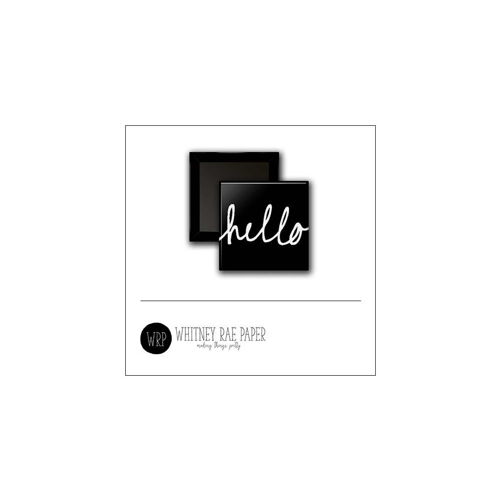 Scrapbook and More 1 inch Square Flair Badge Button Black Hello by Whitney Davis
