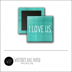 Scrapbook and More 1 inch Square Flair Badge Button Teal I Love Us by Whitney Davis