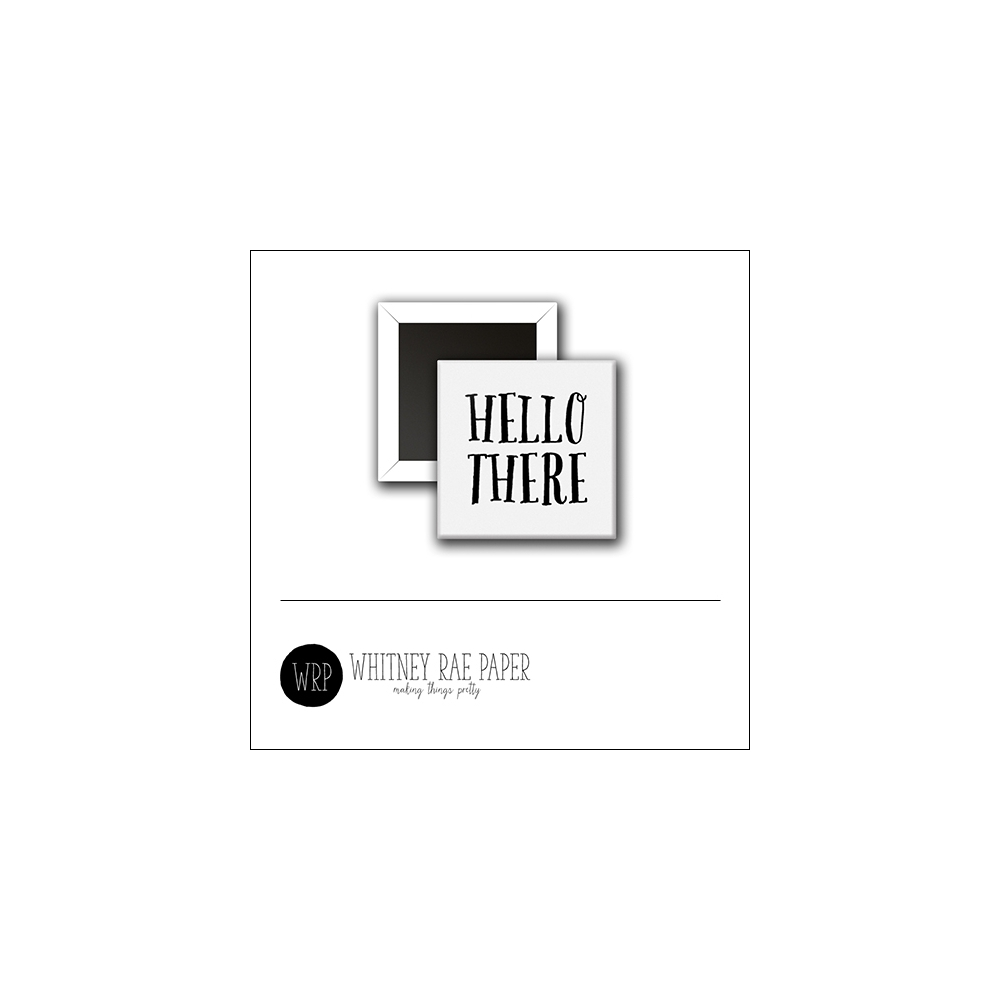 Scrapbook and More 1 inch Square Flair Badge Button White Hello There by Whitney Davis
