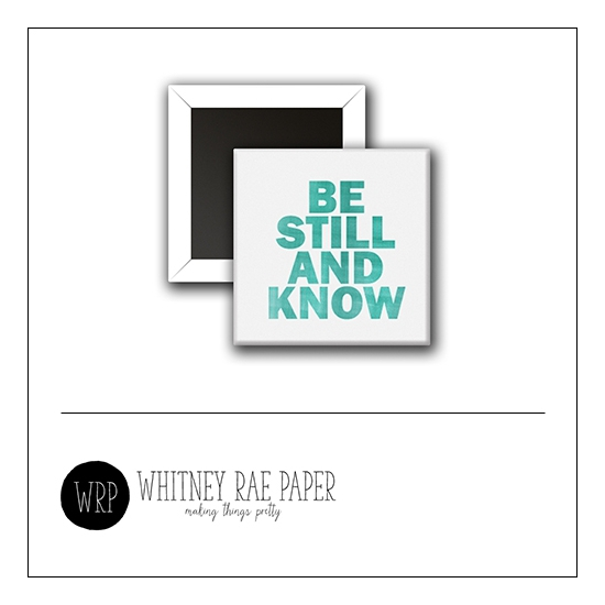 Scrapbook and More 1 inch Square Flair Badge Button White Be Still And Know by Whitney Davis