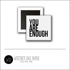 Scrapbook and More 1 inch Square Flair Badge Button White You Are Enough by Whitney Davis