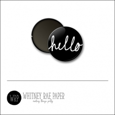 Scrapbook and More 1 inch Round Flair Badge Button Black Hello by Whitney Davis