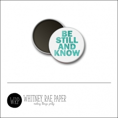 Scrapbook and More 1 inch Round Flair Badge Button White Be Still And Know by Whitney Davis