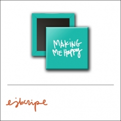 Scrapbook and More 1 inch Square Flair Badge Button Teal Making Me Happy by Elise Blaha Cripe