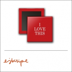 Scrapbook and More 1 inch Square Flair Badge Button Red I Love This by Elise Blaha Cripe