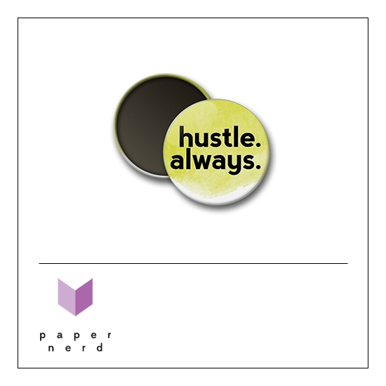 Scrapbook and More Round Flair Badge Button Hustle Always by Nina Christensen