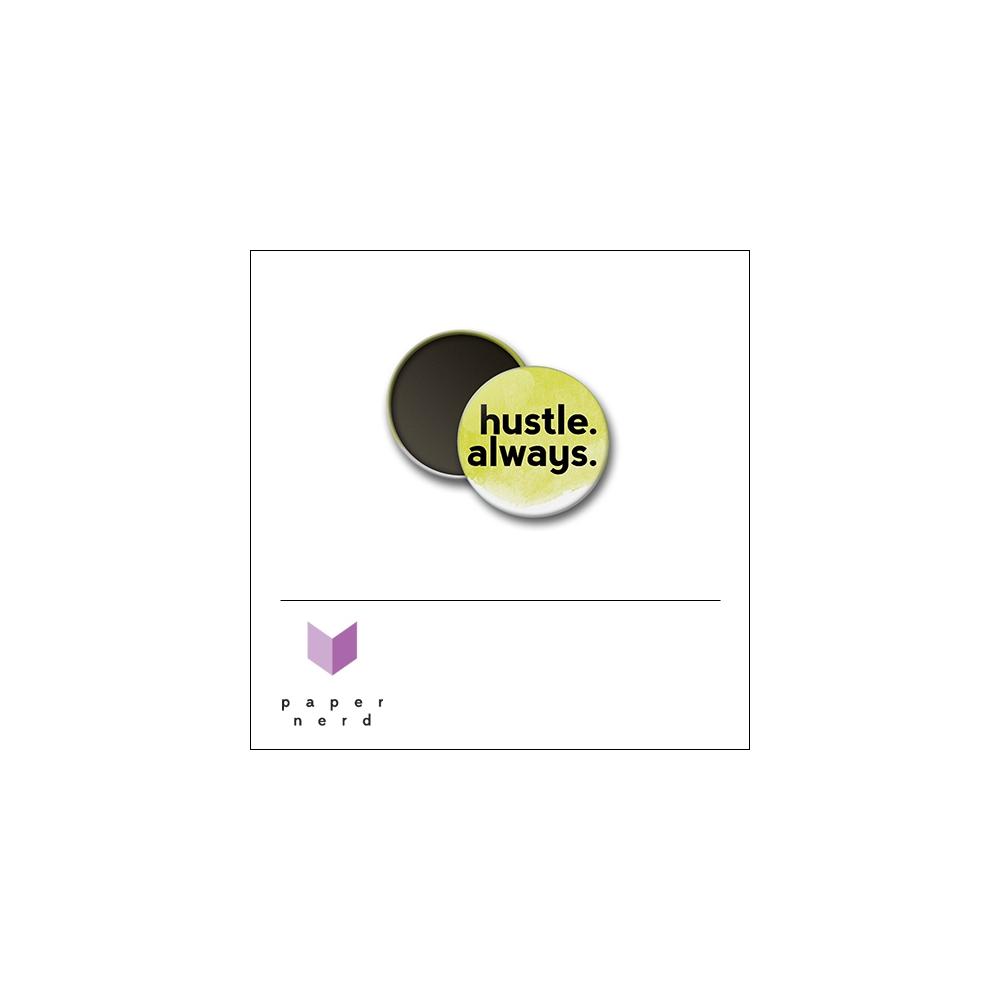 Scrapbook and More Round Flair Badge Button Hustle Always by Nina Christensen