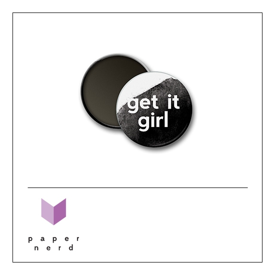 Scrapbook and More Round Flair Badge Button Get It Girl by Nina Christensen