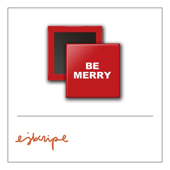 Scrapbook and More 1 inch Square Flair Badge Button Red Be Merry by Elise Blaha Cripe