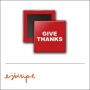 Scrapbook and More 1 inch Square Flair Badge Button Red Give Thanks by Elise Blaha Cripe